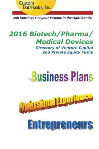 2016 Biotech/Pharma/Medical Devices Directory of Venture Capital/Private Equity: Job Hunting? Get Your Resume in the Right Hands Firms by Jane Lockshin (2016-01-05)