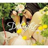 Delight(初回生産限定盤)(DVD付)