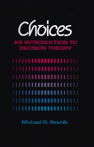 Choices: An Introduction to Decision Theory
