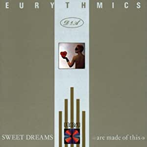 Eurythmics Sweet Dreams Are Made Amazon Com Music