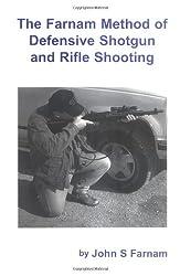 The Farnam Method of Defensive Shotgun and Rifle Shooting