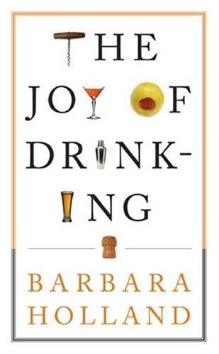 The Joy of Drinking, Barbara Holland