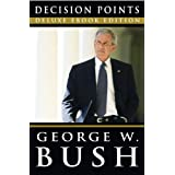 Decision Points (Deluxe eBook Edition) ~ George W. Bush