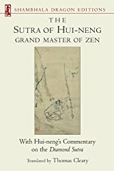 The Sutra of Hui-neng, Grand Master of Zen: With Hui-neng's Commentary on the Diamond Sutra (Shambhala Dragon Editions)