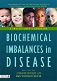 img - for Biochemical Imbalances in Disease : A Practitioner's Handbook(Hardback) - 2010 Edition book / textbook / text book