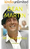 DEAN MARTIN: Mr. Cool and Easy (English Edition)