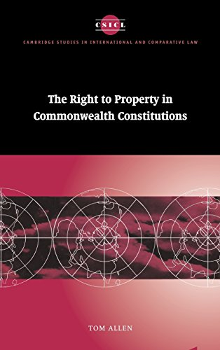 The Right to Property in Commonwealth Constitutions (Cambridge Studies in International and Comparative Law)