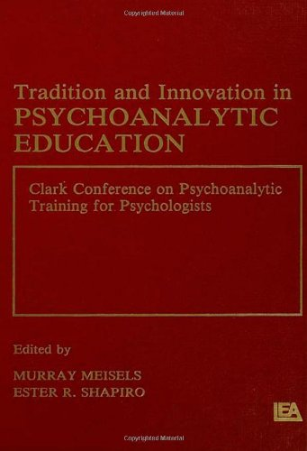 Tradition and innovation in Psychoanalytic Education: Clark Conference on Psychoanalytic Training for Psychologists