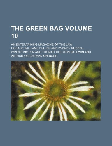 The Green bag Volume 10 ; an entertaining magazine of the law