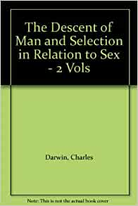 The descent of man and selection in relation to sex pic 15