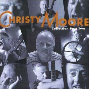 Christy Moore - Collection, Pt. 2 - Zortam Music