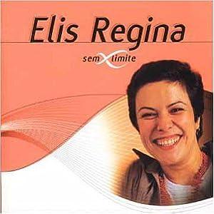 Elis Regina - Serie Sem Limite - Amazon.com Music