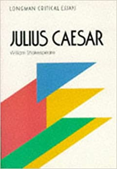 caesar critical criticism essay julius shakespeare Essays and criticism on william shakespeare's julius caesar - critical essays.