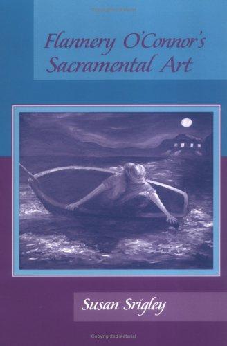 Flannery O Connor S Sacramental Art, Susan Srigley