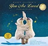 img - for Nancy Tillman's YOU ARE LOVED Collection: On the Night You Were Born; Wherever You Are, My Love Will Find You; and The Crown on Your Head [Hardcover] [2012] Nancy Tillman book / textbook / text book