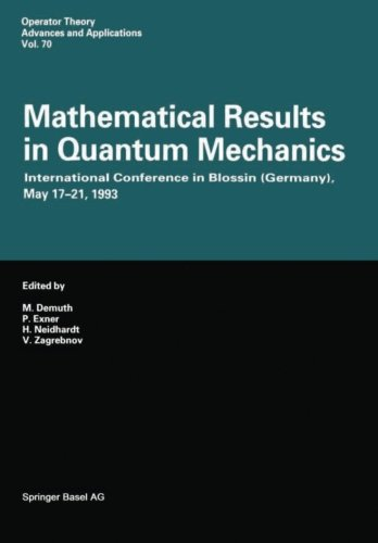 Mathematical Results in Quantum Mechanics: International Conference in Blossin (Germany), May 17-21, 1993 (Operator Theo