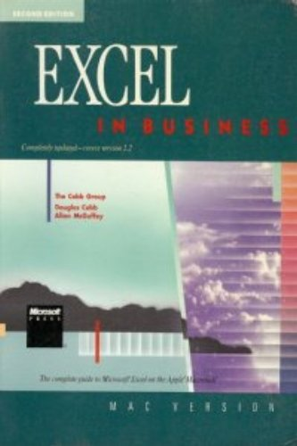 Excel in Business: The Complete Guide to Microsoft Excel on the Apple Macintosh/Mac Version