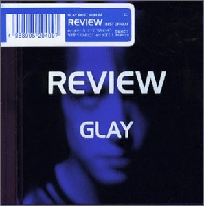 REVIEW 〜BEST OF GLAY〜