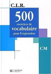 500 exercices de vocabulaire pour l'expression, CM