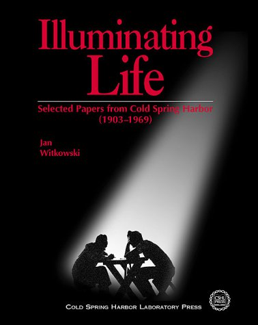 Illuminating Life: Selected Papers From Cold Spring Harbor, Volume 1 (1903-1969)
