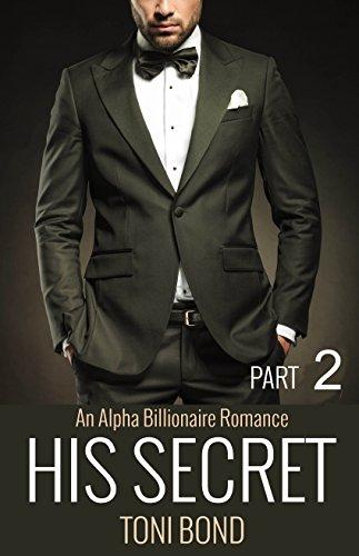 His Secret 2: An Alpha Billionaire Romance (His Secrets) (Female Mob Boss)