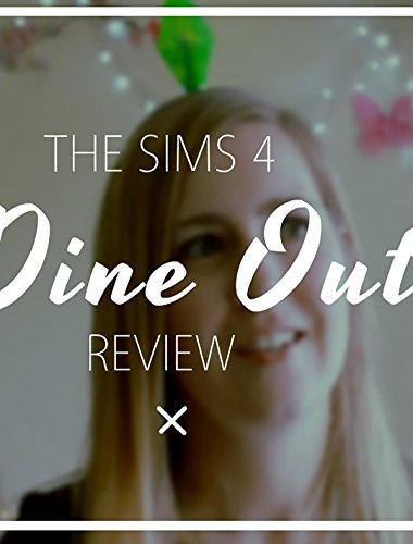 The Sims 4 Dine Out Review on Amazon Prime Video UK