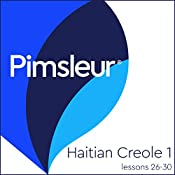 Haitian Creole Phase 1, Unit 26-30: Learn to Speak and Understand Haitian Creole with Pimsleur Language Programs |  Pimsleur