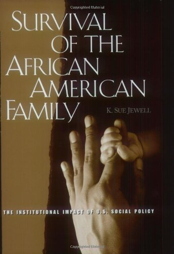 Survival of the African American Family: The...