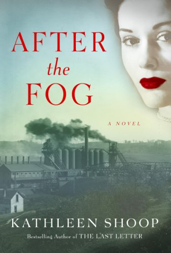 Kindle Nation Daily Historical Fiction Alert! A Kindle Nation fave and the author of the fabulously successful bestseller THE LAST LETTER &#8211; Kathleen Shoop&#8217;s Newest Novel AFTER THE FOG &#8230; 4.2 Stars with over 20 Rave Reviews and Just $2.99 or FREE via Kindle Lending Library