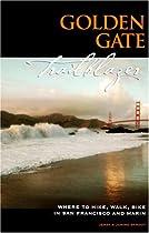 Golden Gate Trailblazer: Where to Hike, Walk and Bike in San Francisco and Marin