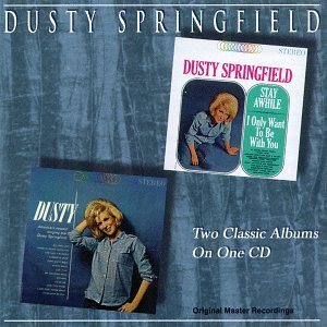 Dusty Springfield - Stay Awhile-I Only Want To Be With You/Dusty - Zortam Music