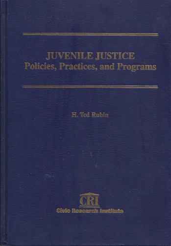 Juvenile justice: Policies, practices, and programs