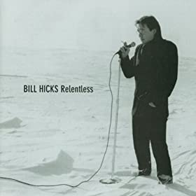 Bill Hicks - Relentless Audio