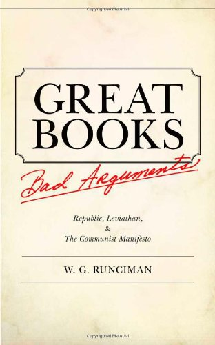 Great Books, Bad Arguments: 'Republic', 'Leviathan', and 'The Communist Manifesto', W. G. Runciman
