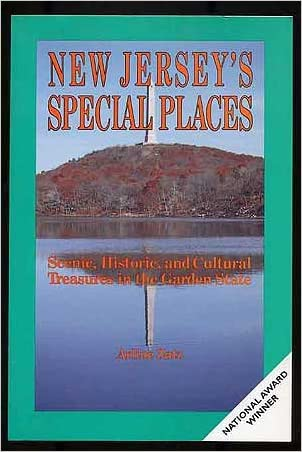 New Jersey's Special Places: Scenic, Historic, and Cultural Treasures in the Garden State (The Special Places Series)