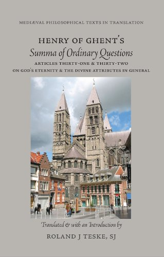 Henry of Ghents Summa of Ordinary Questions. Articles Thirty-One & Thirty-Two On Gods Eternity & the Divine Attributes in General (Medieval Philosophical Texts in Translation)