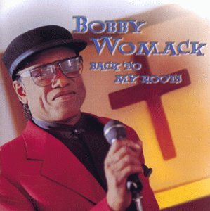 Bobby Womack - Back to My Roots - Zortam Music