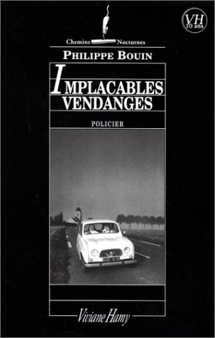 Implacables Vendanges - Philippe Bouin