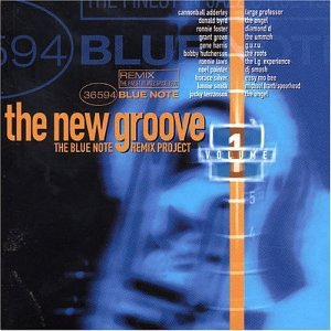 Various Artists - The New Groove: The Blue Note Remix Project, Vol. 1 - Zortam Music