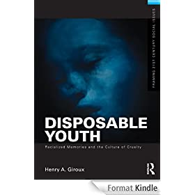 Disposable Youth, Racialized Memories, and the Culture of Cruelty