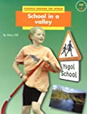Schools Around the World: School in a Valley (Longman Book Project) (0582123100) by Hill, M.