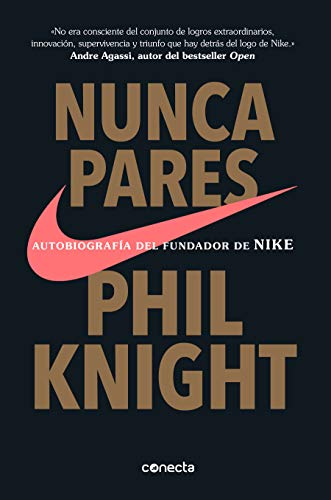 Nunca pares Autobiografía del fundador de Nike / Shoe Dog A Memoir by the Creator of Nike  [Knight, Phil] (Tapa Blanda)