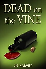 Dead on the Vine: (Violet Vineyard Murder Mysteries #1)