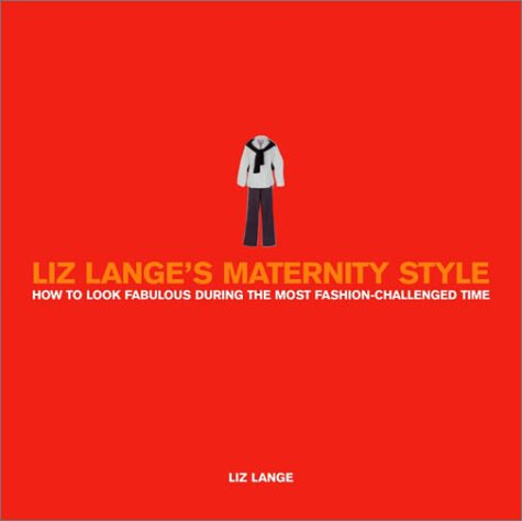 Liz Lange's Maternity Style: How to Look Fabulous During the Most Fashion-Challenged Time