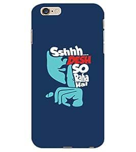 APPLE IPHONE 6 S PLUS SHHHH DESH SO RA HAI Back Cover by PRINTSWAG