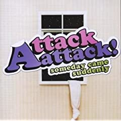 Attack Attack! – Someday Came Suddenly (2008)