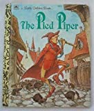 The Pied Piper (Little Golden Book) (0307003000) by Golden Books