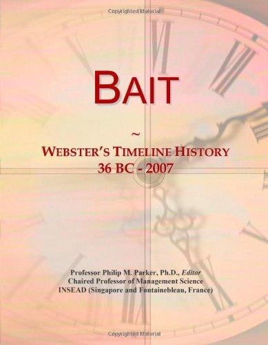 Bait: Webster's Timeline History, 36 BC - 2007