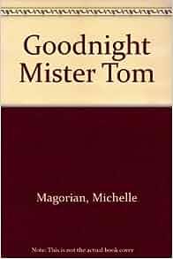 Goodnight mister tom michelle magorian