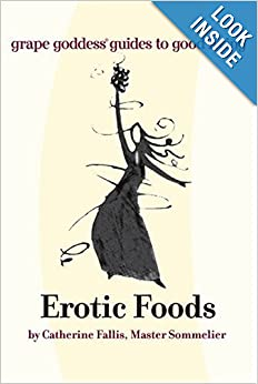 Erotic Foods: grape goddess guides to good living by Catherine Fallis